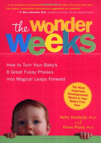 The Wonder Weeks: How to Turn Your Baby's Eight Great Fussy Phases into Magical Leaps Forward por Hetty Vanderijt