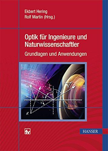 optik-fur-ingenieure-und-naturwissenschaftler-grundlagen-und-anwendungen