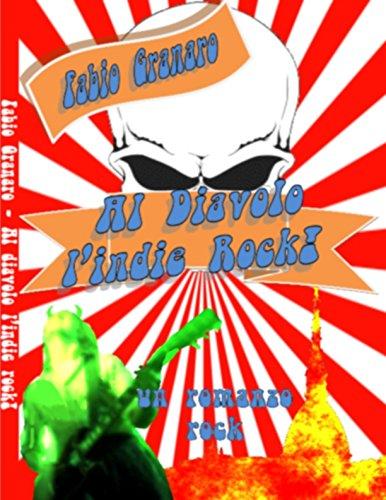 Al Diavolo L'Indie Rock! (Italian Edition)