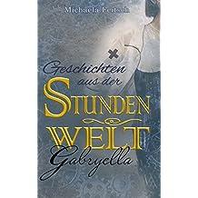 Geschichten aus der Stundenwelt: Gabryella (German Edition)