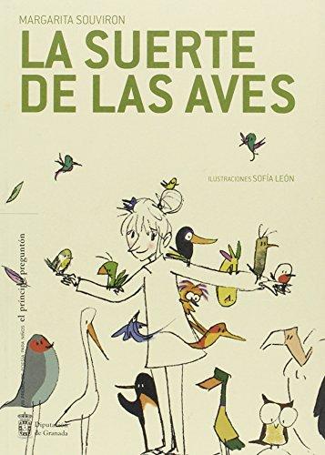 La suerte de las aves (El príncipe preguntón) por Margarita Souviron López