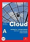 Cloud. Per gli Ist. tecnici indirizzo informatica. Con espansione online
