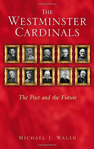 The Westminster Cardinals: The Past and the Future by Michael J. Walsh (2009-01-27)