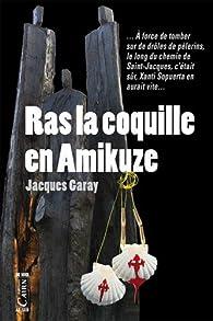 Ras la coquille en amikuze par Jacques Garay