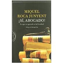 ¡Sí, abogado!: Lo que no aprendí en la facultad. Prólogo de Rodrigo Uría (Noema(critica))