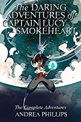 The Daring Adventures of Captain Lucy Smokeheart: The Complete Adventures (English Edition)