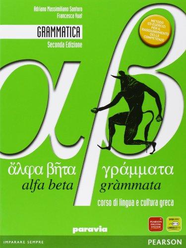 Alfa beta grammata. Grammatica. Per il Liceo classico. Con espansione online