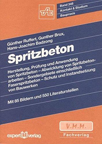 Spritzbeton: Herstellung, Prüfung und Anwendung von Spritzbeton - Abwicklung von Spritzbetonarbeiten - Sondergebiete einschließlich Faserspritzbeton - ... von Bauwerken (Kontakt & Studium)