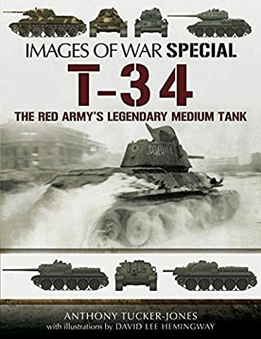 T-34: The Red Army's Legendary Medium Tank (Images of War