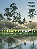 Golf Course Irrigation: Environmental Design and Management Practices