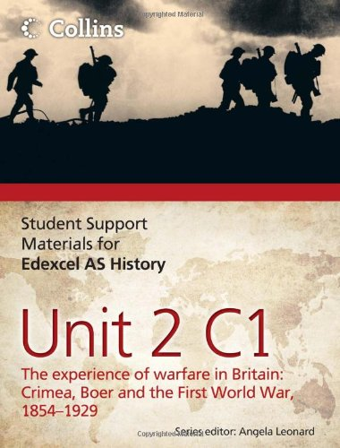 Student Support Materials for History – Edexcel AS Unit 2 Option C1: The Experience of Warfare in Britain: Crimea, Boer and the First World War, 1854-1929