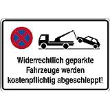 Parkplatzschild - Widerrechtlich geparkte Fahrzeuge werden kostenpflichtig abgeschleppt! - Kunststoff - 20 x 30 cm