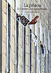La prison : A l'ombre des hauts murs