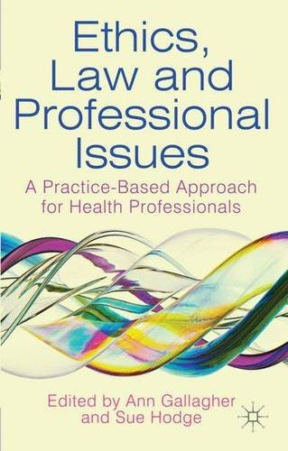 Ethics, Law and Professional Issues: A Practice-Based Approach for Health Professionals (2012-03-22)