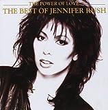 Power of Love: The Best of Jennifer by JENNIFER RUSH (2004-07-23)