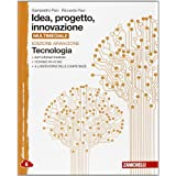 Idea, progetto, innovazione. Tecnologia-Disegno. Ediz. arancione. Con e-book. Con espansione online. Per le Scuole superiori