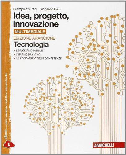Idea, progetto, innovazione. Tecnologia-Disegno. Ediz. arancione. Per la Scuola media. Con e-book. Con espansione online