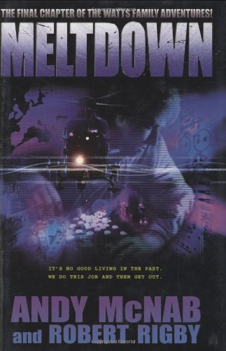 Meltdown: The Final Chapter of the Watts Family Adventures!