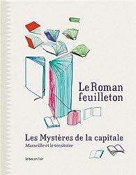 Le roman-feuilleton : les mystères de la capitale : Marseille et le territoire