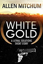White Gold (A Lethal Solutions Short Story Book 2) (English Edition)