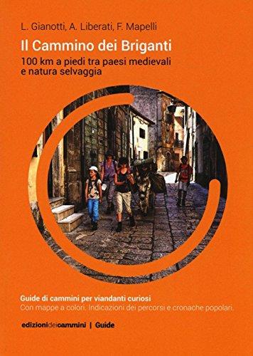 Il Cammino dei Briganti. 100 Km a piedi tra paesi medievali e natura selvaggia