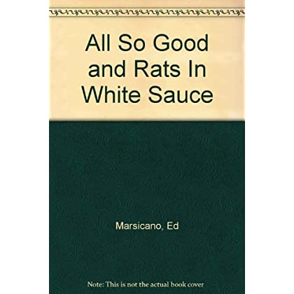 Title: All So Good and Rats In White Sauce