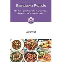 Backpacker Rezepte - 16 leckere vegane Rezeptideen