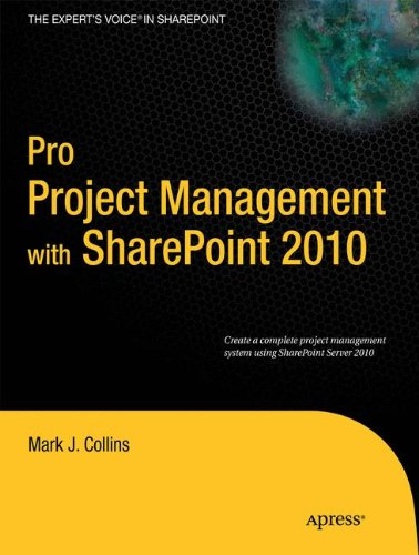 Pro Project Management with SharePoint 2010 (Expert's Voice in Sharepoint)