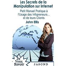 Les Secrets de la Manipulation sur Internet (Je Veux Savoir)