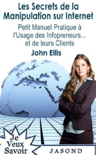 Couverture du livre Les Secrets de la Manipulation sur Internet (Je Veux Savoir)