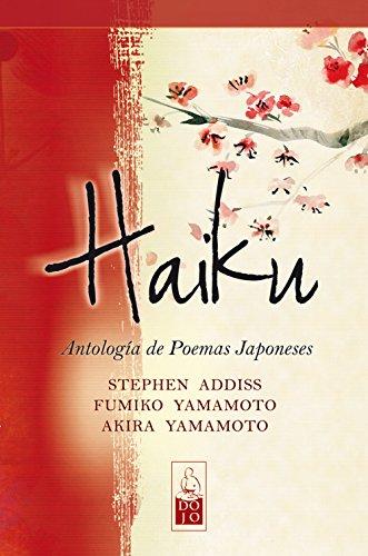 Haiku: Antología de poemas japoneses por Stephen Addiss