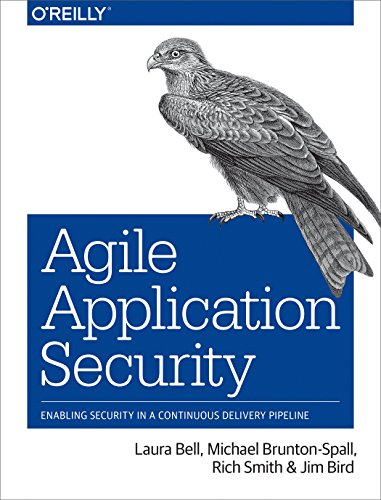 Agile Application Security: Enabling Security in a Continuous Delivery Pipeline (English Edition) por Laura Bell