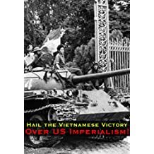 Hail the Vietnamese Victory Over US Imperialism!