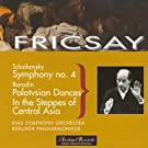 Tchaikovsky: Symphony No.4 - Borodin: Polotsian Dances, In the Steppes of Central Asia