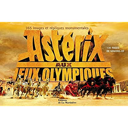 Astérix aux Jeux Olympiques : 365 Images et répliques monumentales