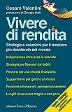 eBook Gratis da Scaricare Vivere di rendita Strategie e soluzioni per il mestiere piu desiderato del mondo (PDF,EPUB,MOBI) Online Italiano