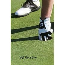Golf Record Book: Golf Log