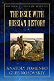 The Issue with Russian History: Russian history was rewritten to help Europe to free itself from the clutches of Empire Eurasia (History: Fiction or Science? Book 7) (English Edition)