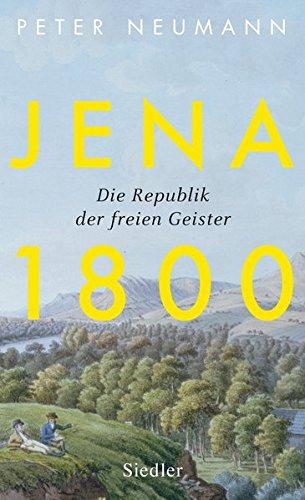 Jena 1800: Die Republik der freien Geister