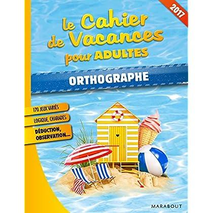 Cahier de vacances Orthographe 2017