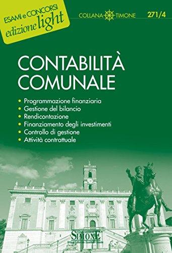 Contabilità comunale: programmazione finanziaria gestione del bilancio rendicontazione finanziamento degli investimenti controllo di gestione attività contrattuale (il timone)