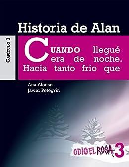 Odio el Rosa 3: Historia de Alan eBook eBook: Ana Alonso, Javier ...