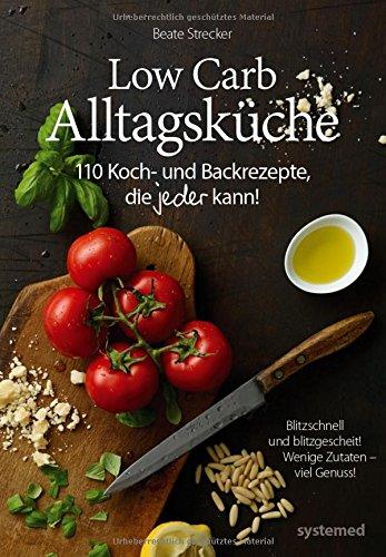 Low-Carb-Alltagskche-110-Koch-und-Backrezepte-die-jeder-kann