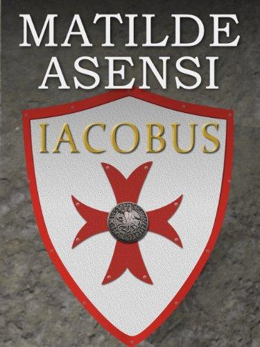 Iacobus (English Edition) por Matilde Asensi