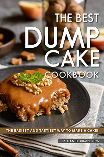 The Best Dump Cake Cookbook: The Easiest and Tastiest Way to Make A Cake! (English Edition) (Dump Truck Red)