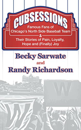 Cubsessions: Famous Fans of Chicago's North Side Baseball Team (English Edition) por Becky Sarwate