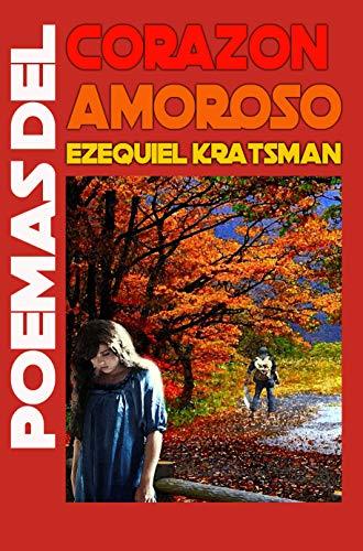 Poemas del Corazón Amoroso por Ezequiel Kratsman