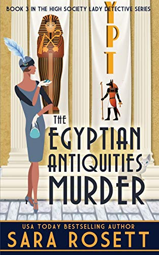 The Egyptian Antiquities Murder (High Society Lady Detective, Band 3)