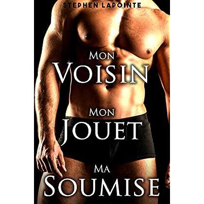 Mon Voisin, Mon Jouet, Ma Soumise: (Nouvelle érotique Gay)