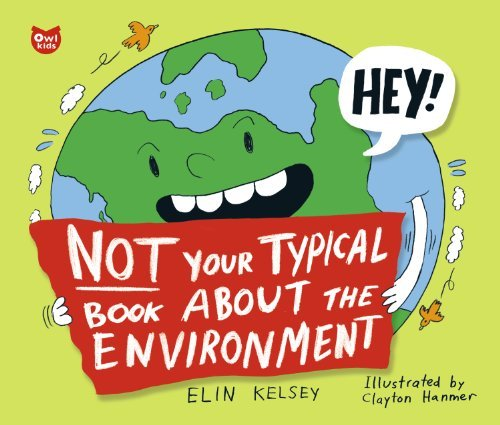 Not Your Typical Book About the Environment by Elin Kelsey (2010-03-16)